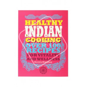 Healthy Indian Cooking Over 100 Recipes Book