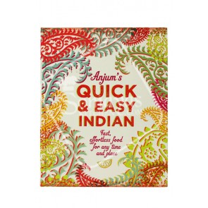 Anjum's Quick & Easy Indian Recipe Book